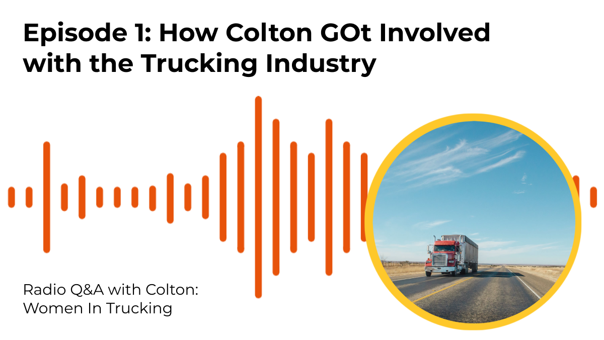 Radio Q&A with Colton: Women In Trucking, Part 1